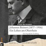 """Neu erschienen: vom Bauernsohn zum Buchautor. Die biografische Erzählung """"Johannes Beinert (1877-1916) – ein Leben am Oberrhein"""" von Stefan Woltersdorff."""