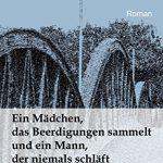 """Neu erschienen: """"Ein Mädchen, das Beerdigungen sammelt und ein Mann, der niemals schläft"""" von Annika Fechner."""