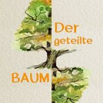 Neu erschienen: Ruth Gleissner-Bartholdi, Der geteilte Baum. Eine Liebe im Alter, die Mut macht.