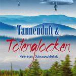 Geschenktipp: Anne Grießer (Hrsg.), Tannenduft und Totenglocken. Eine Anthologie historischer Schwarzwaldkrimis, die auch anspruchsvolle Leser unterhält und nebenbei eine Menge über die Geschichte unserer Heimat verrät.