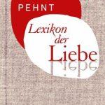 """Buchtipp vor Weihnachten: Annette Pehnts """"Lexikon der Liebe"""" kommt als schmales Büchlein daher und entpuppt sich als tiefe Fundgrube."""