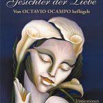 """Lesetipp: In """"Gesichter der Liebe"""" verwebt Sylvia Fabiola die Bildsprache Octavio Ocampos geschickt mit poetischen Betrachtungen."""