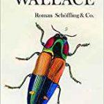 Ein philosophischer Abenteuerroman um Alfred Russel Wallace: Anselm Oelze liest am 9. Mai in der Buchhandlung Rombach.