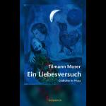 """Tilmann Moser liest """"Ein Liebesversuch"""" – Gedichte in Prosa, am 27.9. in der Stadtbibliothek-Reihe """"Nachmittags um Drei""""."""