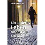 """Lisas Leben: Renate Klöppels neuer Roman """"Ein anderes Leben findest du allemal"""" erzählt das Schicksal einer Frau von der Nachkriegszeit bis zur Gegenwart."""