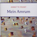 """Lesetipp: """"Mein Amrum"""" von Annette Pehnt. Eine sanfte Schule der """"genauen Leidenschaft""""."""