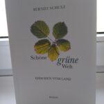 """Lesetipp: Stilles Wasser, tiefer Strudel. """"Schöne grüne Welt"""" von Berndt Schulz ist vielleicht kein Roman – aber unbedingt lesenswert."""