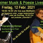 """""""Es ist Zeit für Kultur!"""" Livestream mit Woger (politischer Liedermacher) und Harald Gritzner (Poet)  live aus Müllheim, am 12. Februar."""